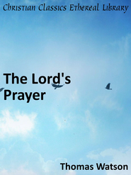 Lord's Prayer - eBook  -     By: Thomas Watson
