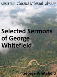 Selected Sermons of George Whitefield - eBook  -     By: George Whitefield