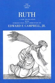 Ruth: Anchor Yale Bible Commentary [AYBC]   -     By: Edward F. Campbell, Jr.