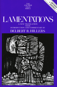 Lamentations, Second Edition: Anchor Yale Bible Commentary [AYBC]  -     By: Delbert R. Hillers