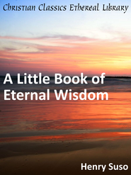 A Little Book of Eternal Wisdom - eBook  -     By: Henry Suso