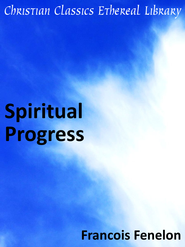 Spiritual Progress - eBook  -     By: Francois Fenelon