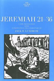 Jeremiah 21-36: Anchor Yale Bible Commentary [AYBC]   -     By: Jack R. Lundbom