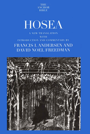 Hosea: Anchor Yale Bible Commentary [AYBC]   -     By: Francis I. Andersen, David Noel Freedman
