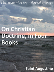 On Christian Doctrine, in Four Books - eBook  -     By: Saint Augustine
