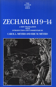 Zechariah 9-14: Anchor Yale Bible Commentary [AYBC]   -     By: Carol Meyers, Eric M. Meyers