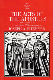 The Acts of the Apostles: Anchor Yale Bible Commentary [AYBC]   -     By: Joseph A. Fitzmyer