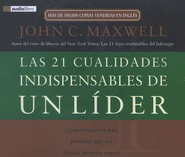 Las 21 Cualidades Indispensables de un Lider, Audiolibro  (The 21 Indispensable Qualities of a Leader, Audiobook), CD  -     By: John C. Maxwell