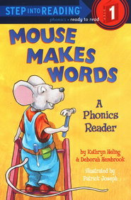 Mouse Makes Words:  A Phonics Reader  -     By: Kathryn Heling, Deborah Hembrook     Illustrated By: Patrick Joseph