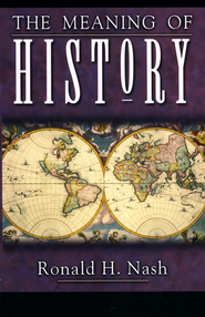 The Meaning of History   -     By: Ronald H. Nash