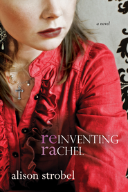 Reinventing Rachel - eBook  -     By: Alison Strobel