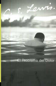 El Problema del Dolor  (The Problem of Pain)  -     By: C.S. Lewis