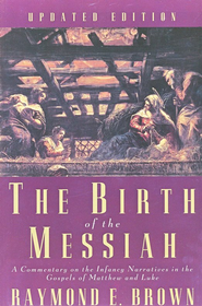 Birth of the Messiah  -     By: Raymond Brown