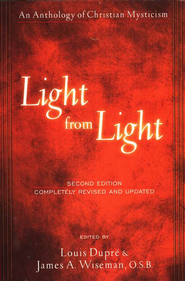 Light from Light: An Anthology of Christian Mysticism   -     Edited By: Louis Dupre, James A. Wiseman