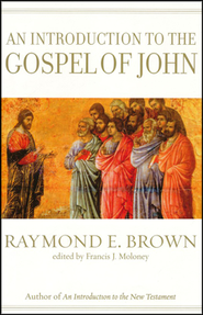 Introduction to the Gospel of John  -     Edited By: Francis J. Moloney     By: Raymond E. Brown