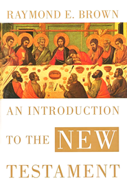 Introduction to the New Testament  -     By: Raymond E. Brown