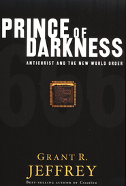 Prince of Darkness: Antichrist and the New World Order   -     By: Grant R. Jeffrey