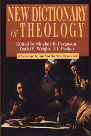 New Dictionary of Theology   -     Edited By: Sinclair B. Ferguson, David F. Wright