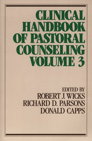 Clinical Handbook of Pastoral Counseling, Volume 3   -     Edited By: Robert J. Wicks, Richard D. Parsons, Donald Capps