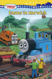 Easter in Harwick (Thomas and Friends) - eBook  -     By: Rev. W. Awdry