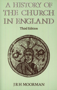 History of the Church in England                   -     By: J.R.H. Moorman