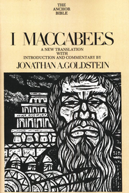 1 Maccabees: Anchor Yale Bible Commentary [AYBC]   -     By: Jonathan Goldstein