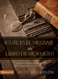 Cual es el mensaje del Libro de Mormon?: A Quick Christian Guide to the Mormon Holy Book - eBook  -     By: Ross Anderson