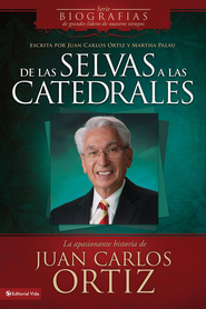 Desde las selvas a las catedrales: The captivating story of Juan Carlos Ortiz - eBook  -     By: Juan Carlos Ortiz