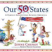 Our 50 States: A Family Adventure Across America - eBook  -     By: Lynne Cheney     Illustrated By: Robin Preiss Glasser