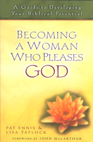 Becoming a Woman Who Pleases God: A Guide to Developing Your Biblical Potential - Slightly Imperfect  -     By: Pat Ennis, Lisa Tatlock