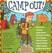 Camp Out! The Ultimate Kids' Guide  -