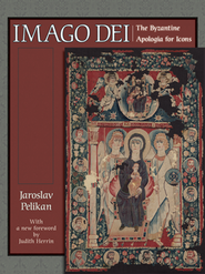 Imago Dei: The Byzantine Apologia for Icons  -     By: Jarolslav Pelikan