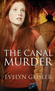 The Canal Murder - eBook  -     By: Evelyn Geisler