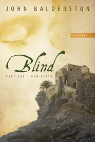 BLIND: Part One - New Birth - eBook  -     By: John Balderston