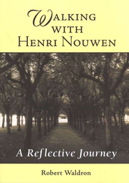 Walking with Henri Nouwen: A Reflective Journey    -     By: Robert Waldron