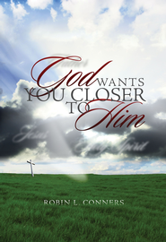 God Wants You Closer to Him - eBook  -     By: Robin Conners