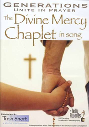 Generations Unite in Prayer: The Divine Mercy Chaplet in Song (DVD)  -     By: Trish Short