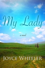 My Lady - eBook  -     By: Joyce Wheeler
