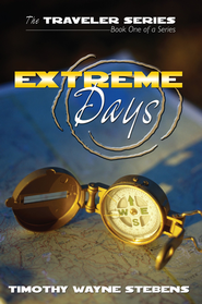 The Traveler: Extreme Days: The Traveler Series - eBook  -     By: Timothy Wayne Stebens