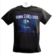 Born, Lived, Died, For You Shirt, Black, Small  -