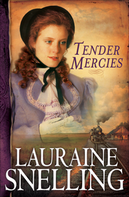 Tender Mercies - eBook  -     By: Lauraine Snelling
