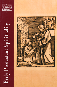 Early Protestant Spirituality (Classics of Western Spirituality)  -     Edited By: Scott H. Hendrix     By: Scott H. Hendrix