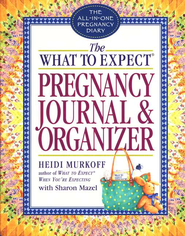 The What to Expect Pregnancy Journal & Organizer   -     By: Heidi Murkoff