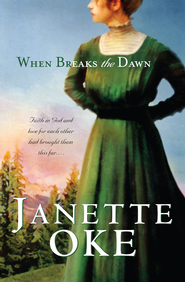 When Breaks the Dawn - eBook  -     By: Janette Oke