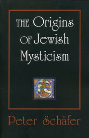 The Origins of Jewish Mysticism  -     By: Peter Schafer