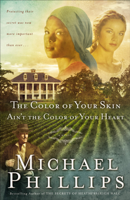 Color of Your Skin Ain't the Color of Your Heart, The - eBook  -     By: Michael Phillips