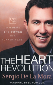 Heart Revolution, The: Releasing the Power to Live from the Inside Out - eBook  -     By: Sergio De La Mora