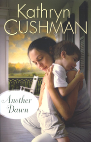 Another Dawn - eBook  -     By: Kathryn Cushman