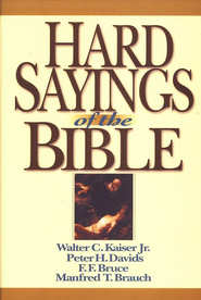 Hard Sayings of the Bible   -              By: Walter C. Kaiser Jr., Peter Davids, Manfred T. Brauch
