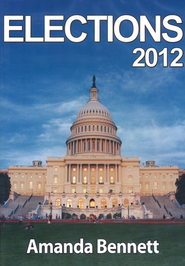 Elections 2012 Unit Study CD-Rom   -              By: Amanda Bennett